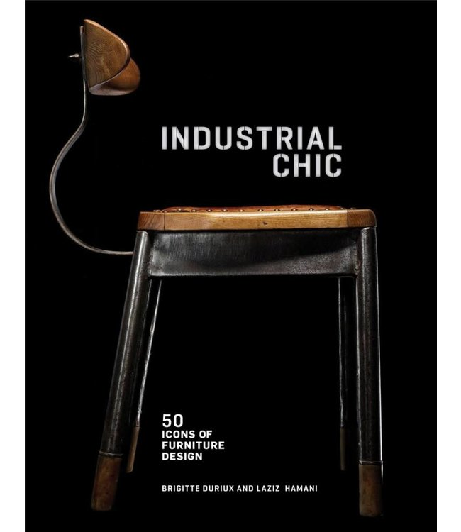 Abrams Books Industrial Chic: 50 Icons of Furniture