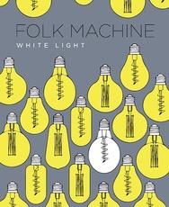 Wine Folk Machine White Light 2017