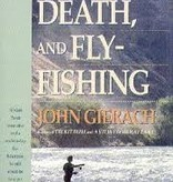 SEX, DEATH AND FLY FISHING - GIERACH (SOFTCOVER)