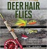 TYING AND FISHING DEER HAIR FLIES - TIM JACOBS (SOFTCOVER)