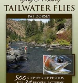TYING AND FISHING TAILWATER FLIES - DORSEY
