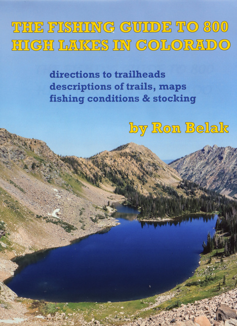 Fishing Guide to 800 High Lakes in Colorado - Ron Belak