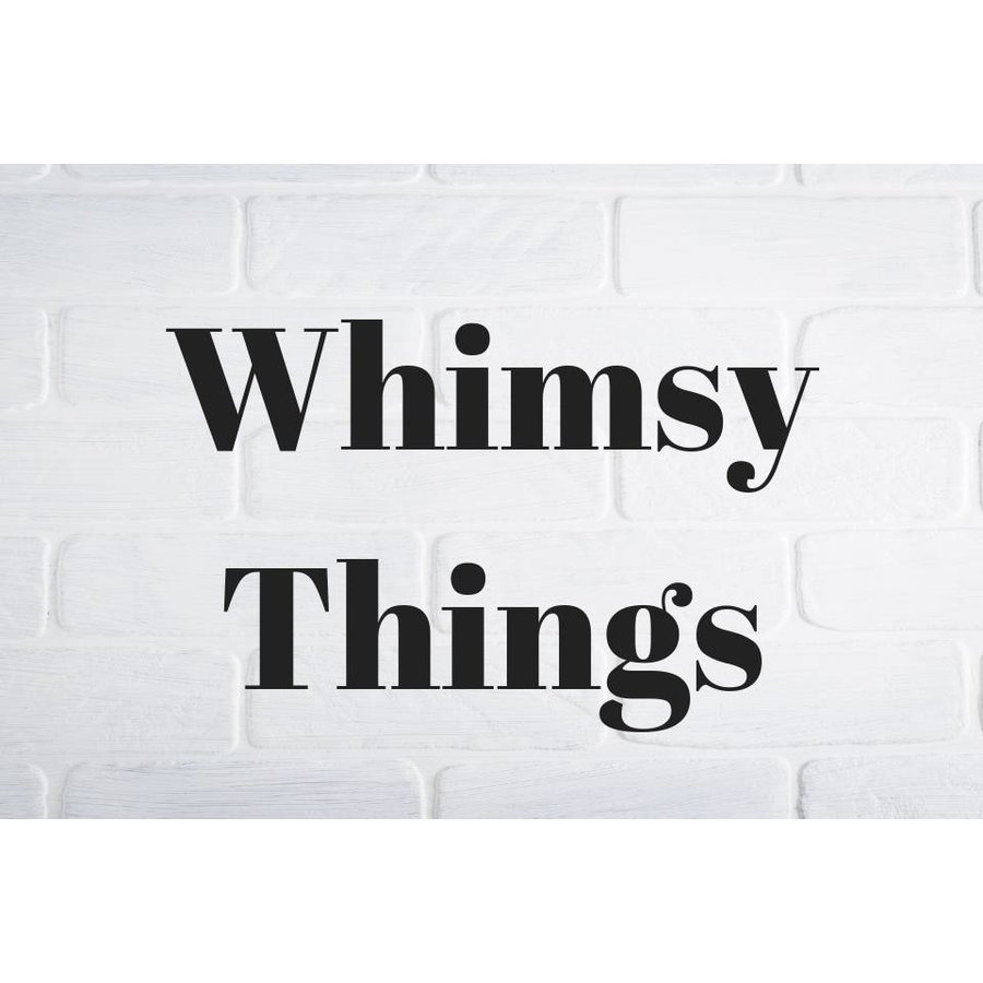 Whimsy Things