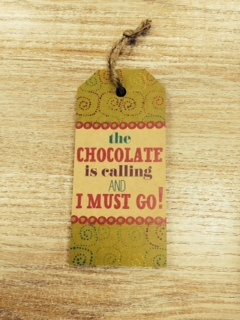 """Art """"The Chocolate is calling and I must go!"""" Sign"""