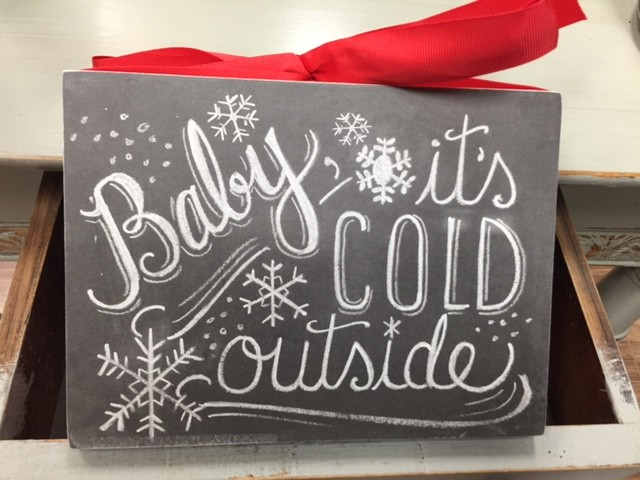 Decor Chalk Sign- Baby It's Cold