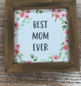 Decor Best Mom Ever Sign
