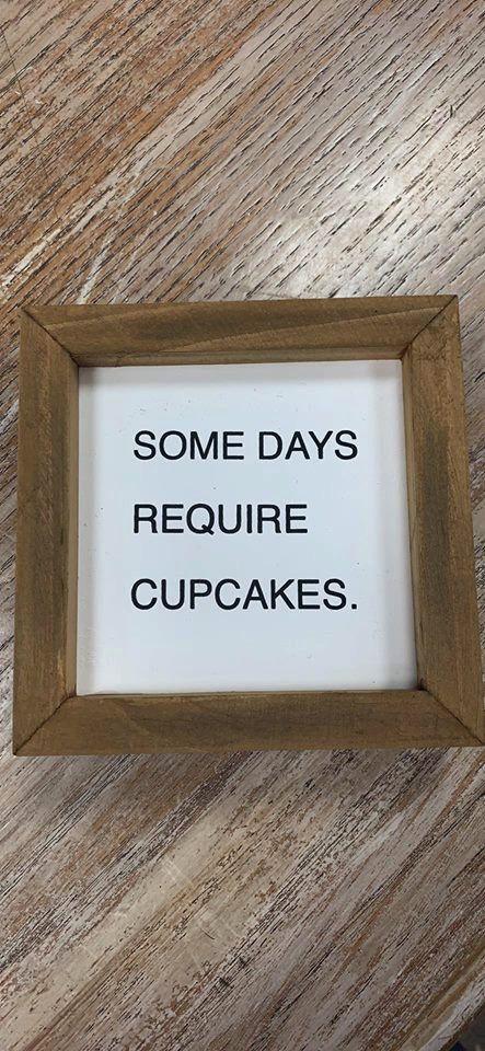 Decor Require Cupcakes Box Sign 5x5