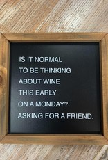 Decor Thinking About Wine Box Sign 8x8