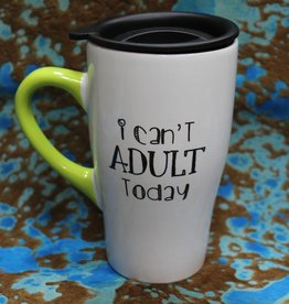 Mug I Can't Adult Travel Mug