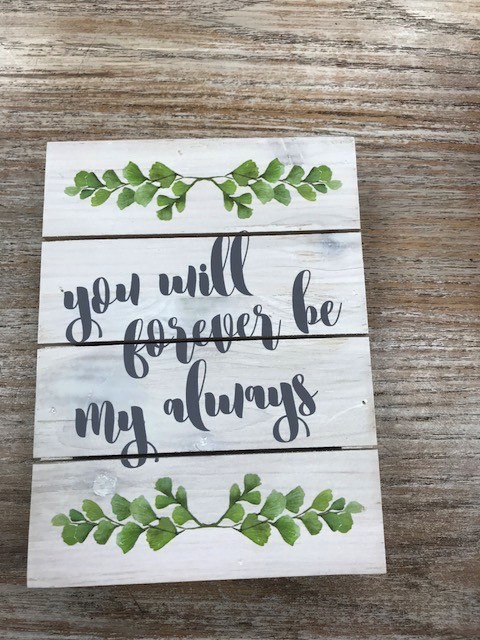 Decor My Always Pallet Sign 8x6
