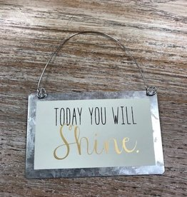 Ornament Today You Will Shine Tin Ornament