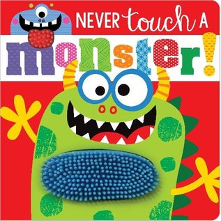 Make Believe Ideas Never Touch a Monster Board Book
