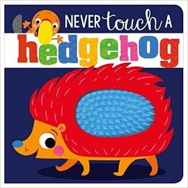 Make Believe Ideas Never Touch a Hedgehog Board Book