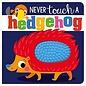 Make Believe Ideas Never Touch a Hedgehog Board Book