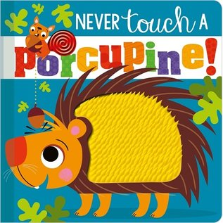 Make Believe Ideas Never Touch a Porcupine Board Book