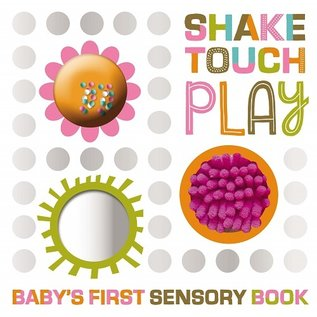 Make Believe Ideas Shake Touch Play Baby's First Sensory Board Book