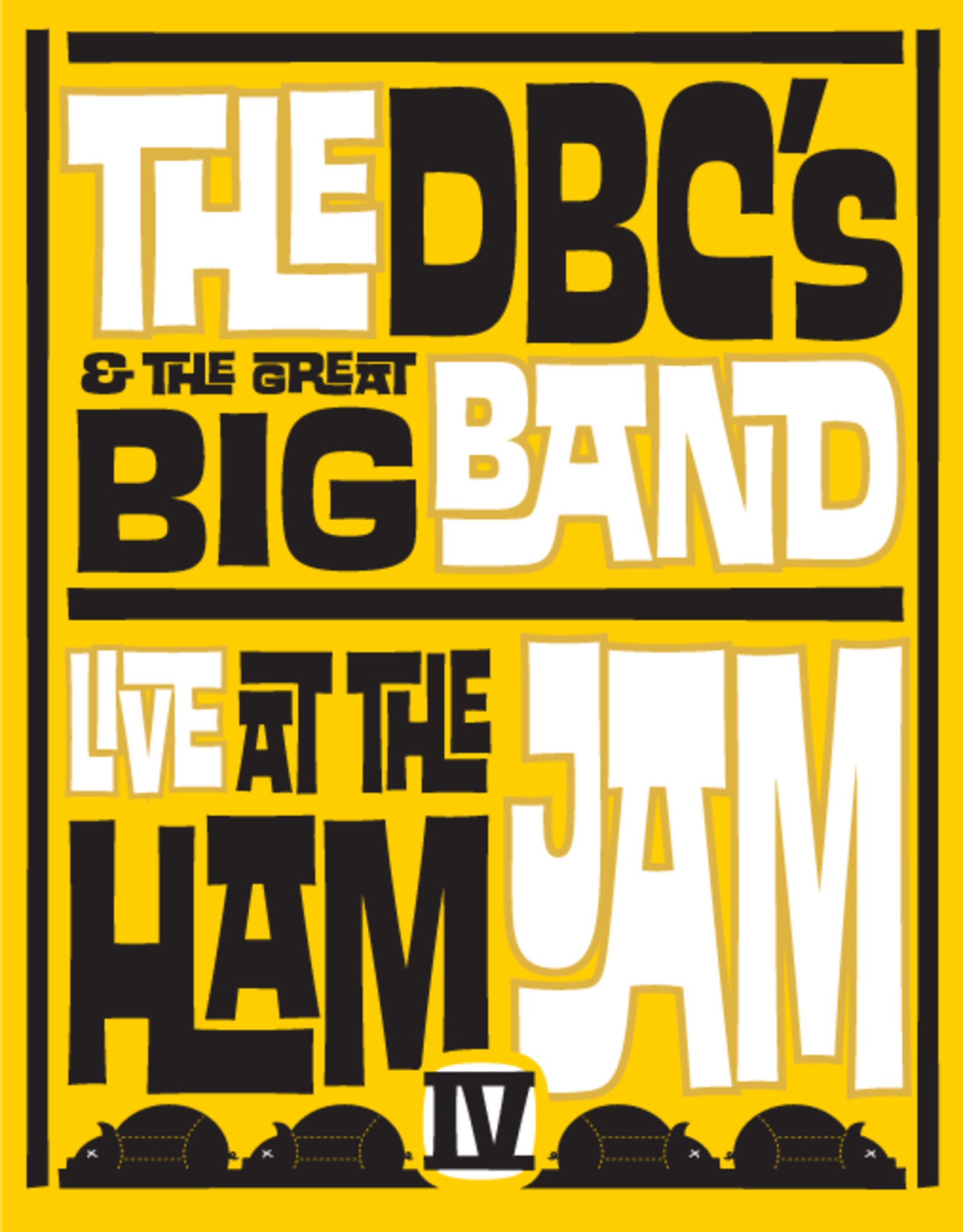 The DBC's & The Great Big Band The DBC's & The Great Big Band Live at The Ham Jam IV