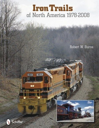 Schiffer Publishing Iron Trails of North America 1978-2008
