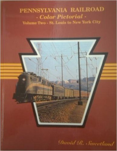 Four Ways West Publications Pennsylvania Railroad Color Pictorial, Vol. 2:  St. Louis to New York City