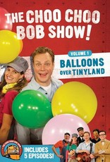 The Choo Choo Bob Show! V1 Balloons over Tinyland