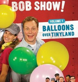 The Choo Choo Bob Show! V1 Balloons over Tinyland