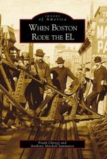 Images of America When Boston Rode the EL (Images of America)