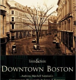 Downtown Boston Then & Now