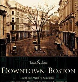 Then & Now Downtown Boston Then & Now