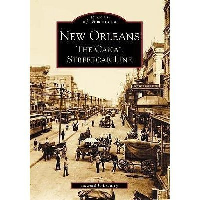 Images of America New Orleans The Canal Streetcar Line