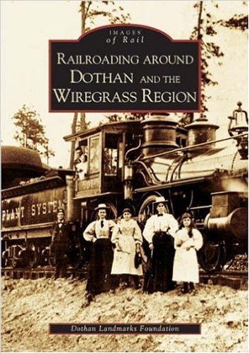 Images of Rail Railroading Around Dothan and the Wiregrass Region