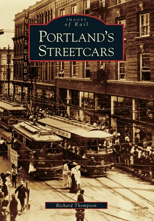 Images of Rail Portland's Streetcars (OR) (Images of Rail)
