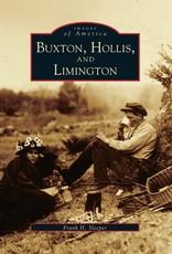 Arcadia Publishing Buxton, Hollis, Limington (Maine) Images