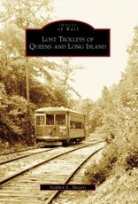 Lost Trolleys of Queens and Long Island (Images of Rail)
