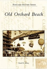 Post Card History Series Old Orchard Beach (Maine) Postcard History Series