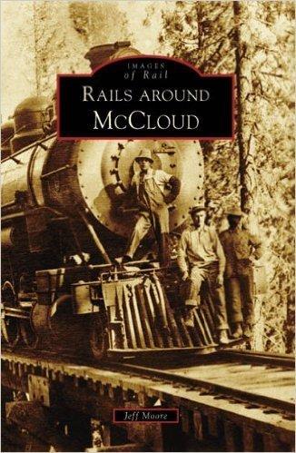 Rails Around McCloud (California) Images of Rail