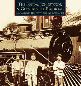 The Fonda, Johnstown & Gloversville Railroad 10% off