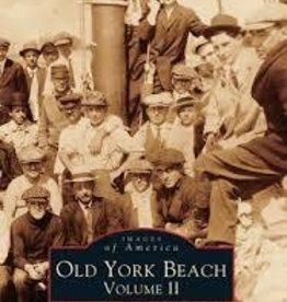 Images of America Old York Beach Volume II
