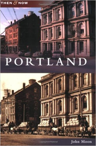Then & Now Portland (Then and Now)