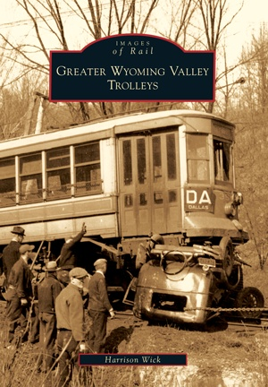 Images of Rail Greater Wyoming Valley Trolleys (Images of Rail)