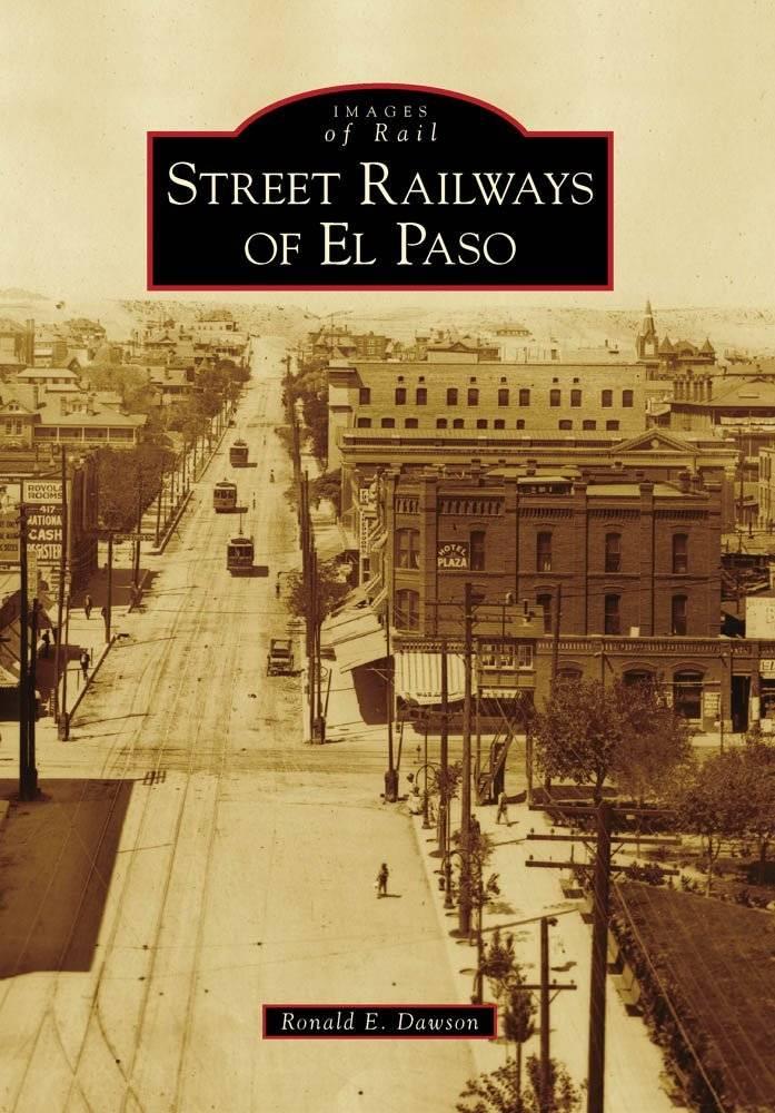 Images of Rail Street Railways of El Paso (Images of Rail)