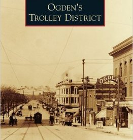 Images of America Ogden's Trolley District