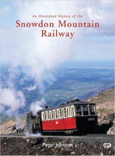 An Illustrated History of the Snowdon Mountain Railway