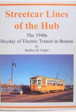 Streetcar Lines of the Hub, The 1940's Heyday of Electric Transit in Boston!