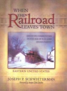 When the Railroad Leaves Town - Eastern United States