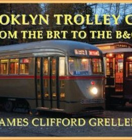 Brooklyn Trolley Cars from the BRT to the B&QT