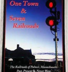 One Town & Seven Railroads