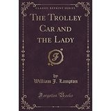 The Trolley Car & The Lady