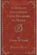 A Trolley Honeymoon (From Delaware to Maine)