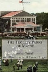 The Trolley Parks of Maine