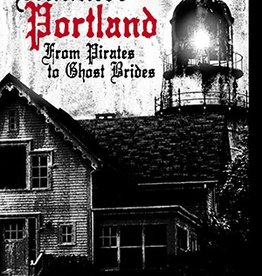 Haunted America Haunted Portland - From Pirates to Ghost Brides